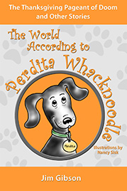 The World According to Perdita Whacknoodle: The Thanksgiving Pagent of Doom