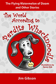 The World According to Perdita Whacknoodle: The Flying Watermelon of Doom