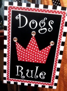 Dogs Rule sign